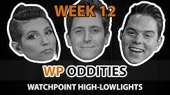 Watchpoint Oddities: Week 12