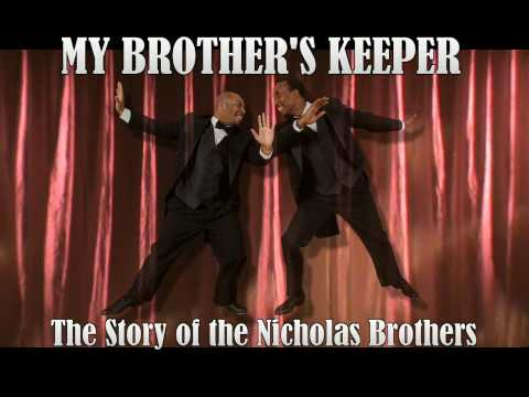 My Brother's Keeper - The Story of the Nicholas Brothers