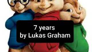 7 Years by Lukas Graham (Chipmunks version)