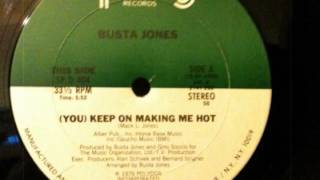 Busta Jones - You Keep On Making Me Hot