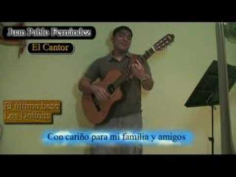 El último Beso - Juan Pablo Fernández - El Cantor