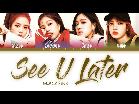 Free Download Blackpink - 'see U Later' Lyrics (color Coded Eng/rom/han) Mp3 dan Mp4