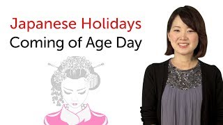 Japanese Holidays - Coming of Age Day - 日本の祝日を学ぼう - 成人の日