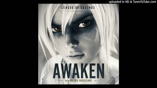 [FULL/CLEAN AUDIO] Awaken (ft. Valerie Broussard) | League of Legends Season 2019