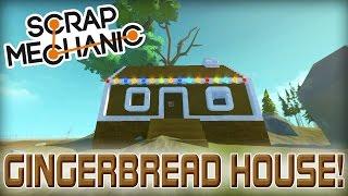 Multiplayer Gingerbread House Building Challenge! (Scrap Mechanic #102)