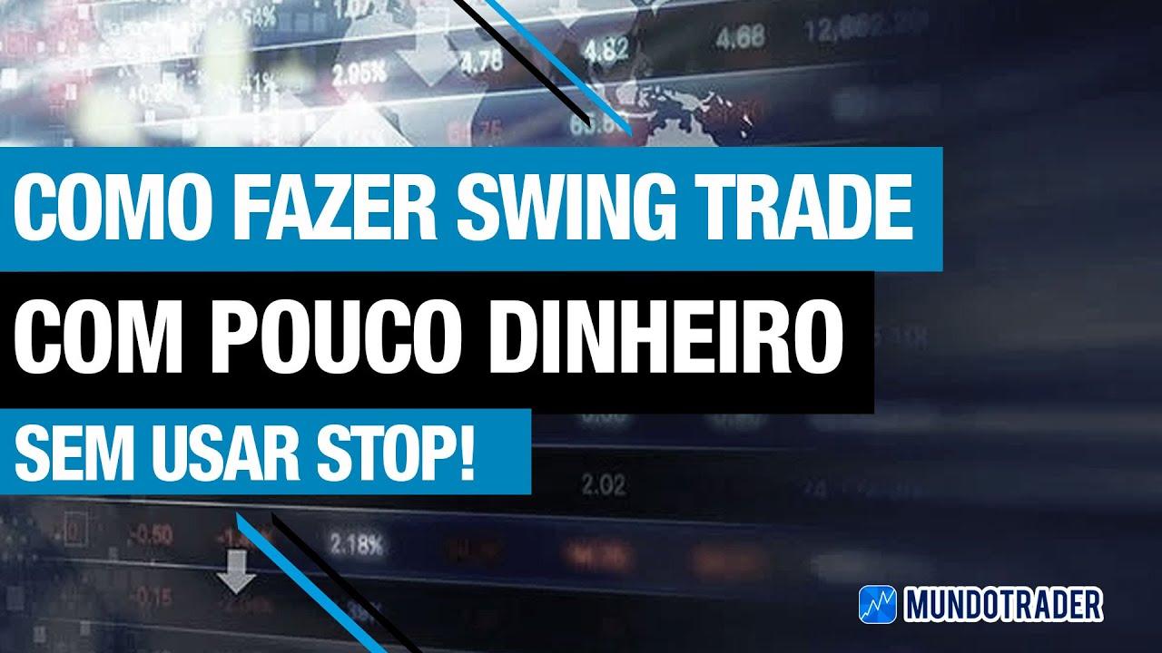 Download Como fazer Swing Trade com Pouco dinheiro e Sem STOP