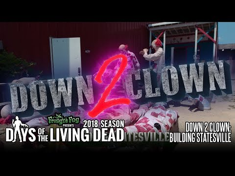 Down 2 Clown: Building Statesville | #DOTLD 2018E02 Days of the Living Dead |