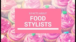 8 Facts About Food Stylists