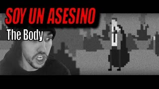 SOY UN ASESINO | The Body