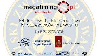 Mistrzostwa Polski Seniorów i Młodzieżowców w pływaniu -  Łódź 2018 - Dzień IV - Finały