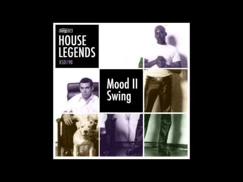 Mood II Swing - Got To Have It