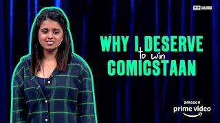 Why I Deserve to Win Comicstaan : Standup by Aishwarya Mohanraj