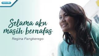 Selama Aku Masih Bernafas - Regina Pangkerego (with lyric)