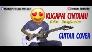 Kugapai Cintamu Rita Sugiarto L Guitar Cover By He