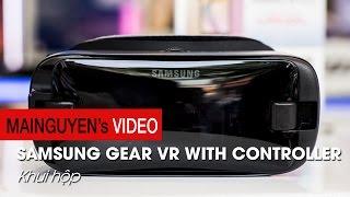 Khui hộp Samsung Gear VR with Controller - www.mainguyen.vn