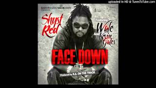 Shyst Red - Face Down Feat. Wale & Kevin Gates