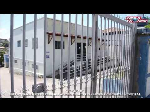 """""""Plano B"""" - Prefeitura desiste de reabrir hospital São João de Deus"""