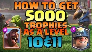 HOW to get 5000 trophies as a level 10 & 11l Clash Royale