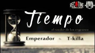 Tiempo T-killa - Emperador