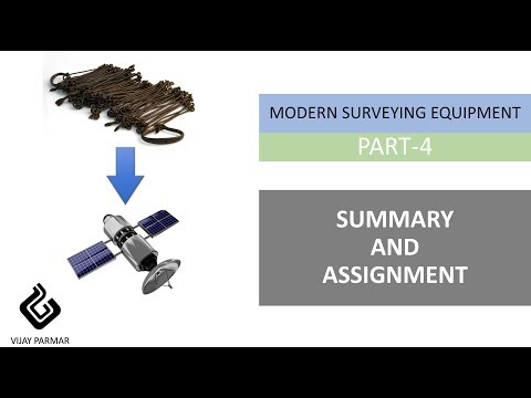 Lecture 32 | MODERN SURVEYING INSTRUMENT -  Summary & Assignment | PART 4