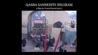 Qasba Sanskriti: Bilgram (Film Screening and Discussion, MIISSC symposium 2019)