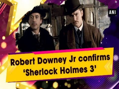 Robert Downey Jr confirms &39;Sherlock Holmes 3&39; - Hollywood News