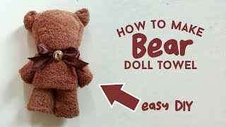 CARA MEMBUAT BONEKA TEDDY BEAR DARI HANDUK - TUTORIAL DIY, HOW TO MAKE DOLL TOWEL