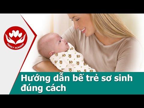 Chăm sóc trẻ sơ sinh - Hướng dẫn bế trẻ sơ sinh đúng cách