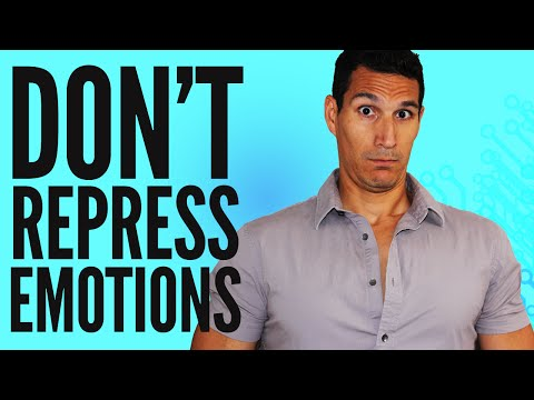Don't Repress Your Emotions!