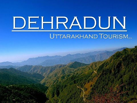Dehradun Tourism | Dehradun Top 10 Tourist Places In Hindi | Uttarakhand