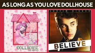 As Long As You Love Dollhouse (Melanie Martinez & Justin Bieber) MASHUP