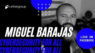 CYBERSECURITY FOR ALL - Miguel Barajas (GNUOwned)