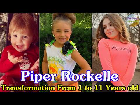 Piper Rockelle Transformation From 1 To 11 Years Old Youtube