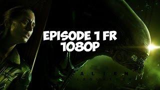 Alien Isolation Let's Play FR Episode 1 Sans Commentaires