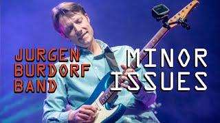 Minor Issues - Jurgen Burdorf Band - Live