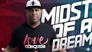 TGIM | MIDST OF A DREAM