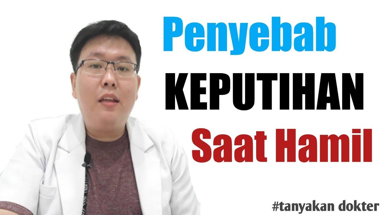 Penyebab Keputihan Saat Hamil Tanyakan Dokter Dr Jeffry Kristiawan Youtube