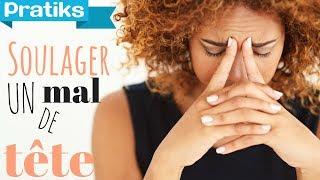 Comment soulager rapidement un mal de tête ?