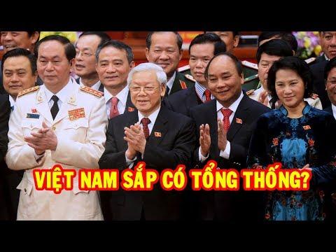 Việt Nam sắp có Tổng Thống? Chủ tịch nước kiêm Tổng bí thư | Go Vietnam ✔