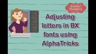 Adjusting Letters in BX fonts using AlphaTricks
