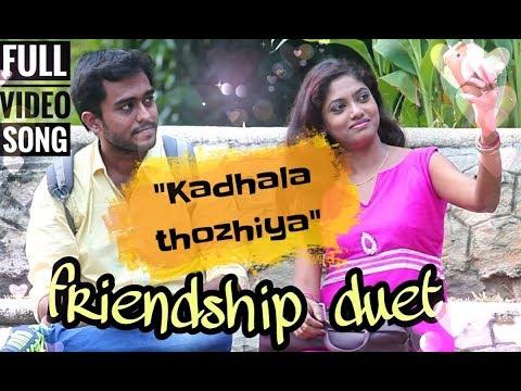 Natpu Kalam|Tamil Album Song Video|Kadhala Thozhiyaa|Friendship duet|2018|Friendship Anthem|Gokul