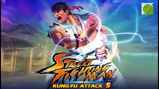 Street Fighting Man Kung Fu Attack 5 - Android Gameplay FHD
