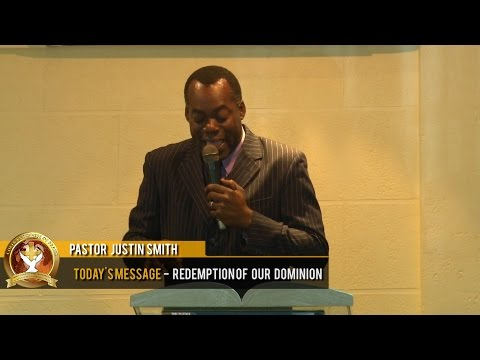Pastor Justin Smith - Redemption of Our dominion (20-20-2016 )