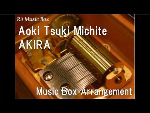 Aoki Tsuki Michite/AKIRA [Music Box] (Anime
