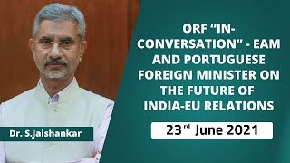 """ORF """"In-Conversation"""" - EAM and Portuguese Foreign Minister on the Future of India-EU relations"""