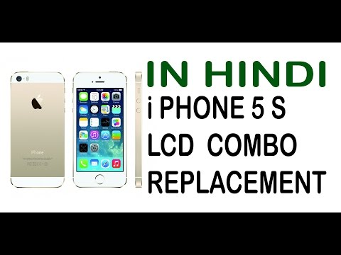 I PHONE 5 S LCD COMBO REPLACEMENT IN HINDI