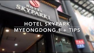 Hotel Skypark Myeongdong I + Seoul Travel Tips