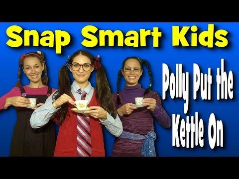 Polly Put The Kettle On - Nursery Rhyme - Snap Smart Kids
