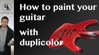 How to paint your guitar with duplicolor spray cans