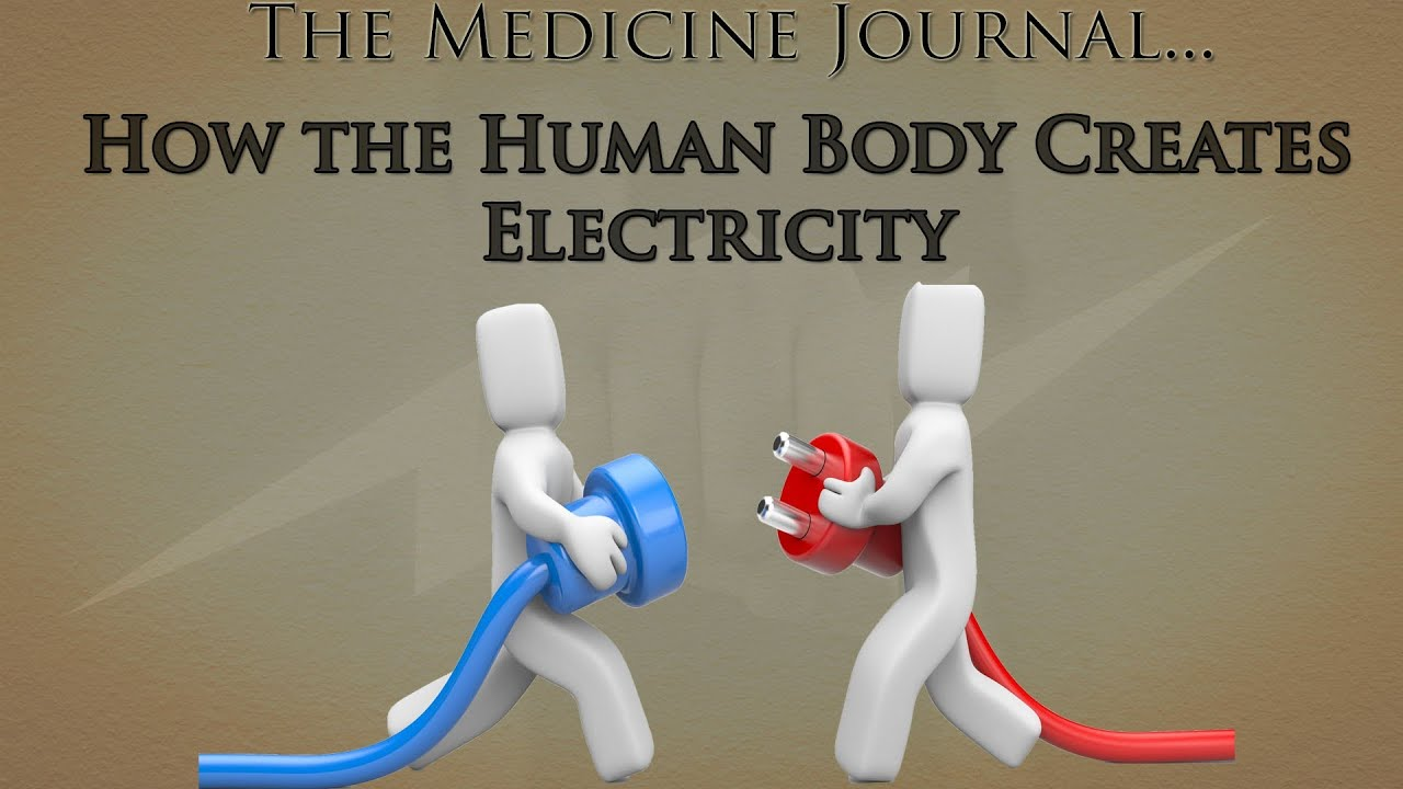 How The Human Body Creates Electricity Youtube To Left Is A Diagram For Generation Of From